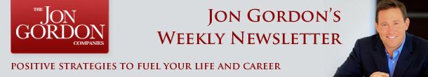 Jon Gordon's Weekly Newsletter